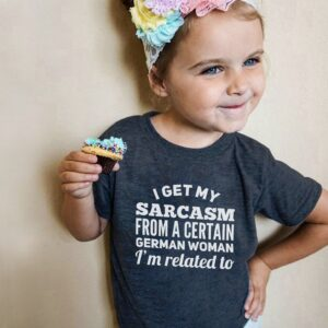 German-Shirt-I-Get-Sarcasm-From-Certain-Women-Im-Related-To