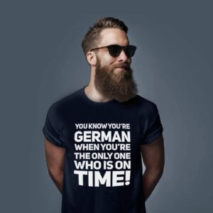 German-Shirt-Youre-German-The-Only-One-Who-Is-On-Time