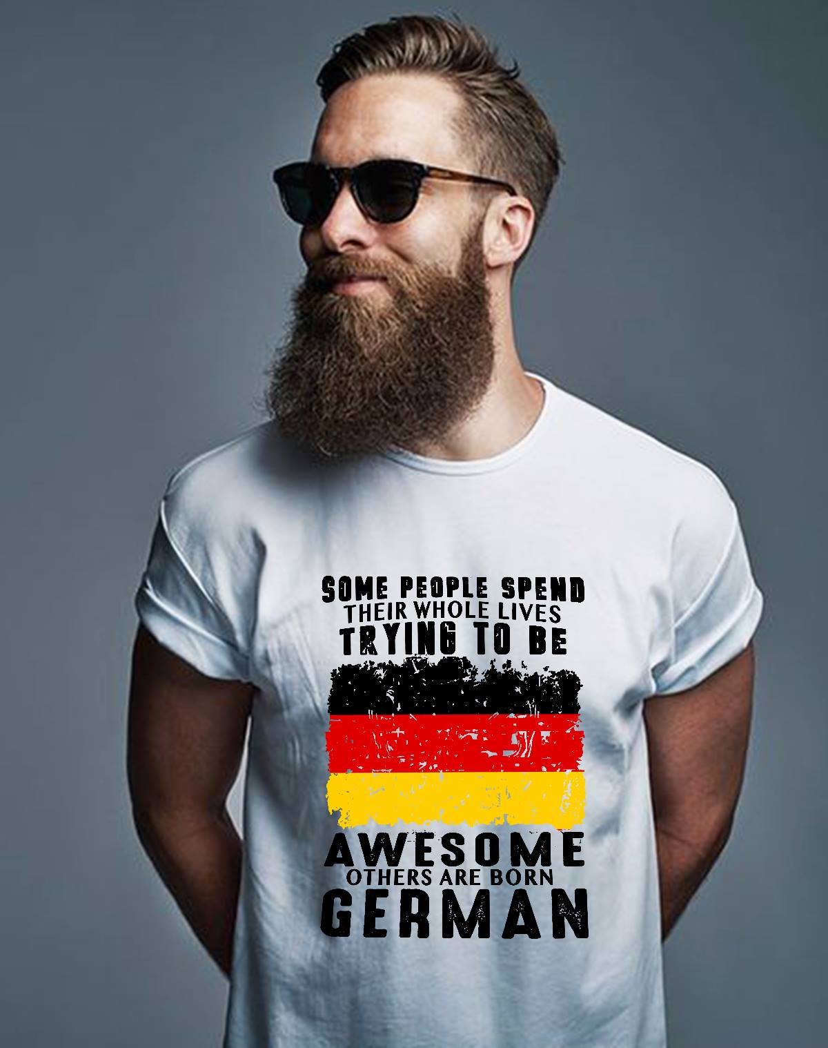 German Shirt Some Try To Be Awesome Others Are Born German Flag