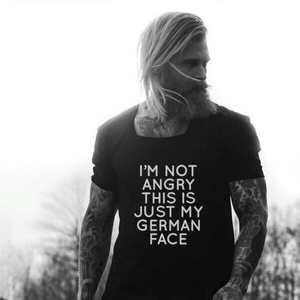 German Shirt I'm Not Angry This Is Just My German Face