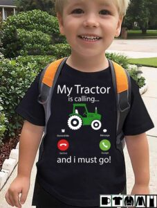 Tractor Shirt My Tractor Is Calling I Must Go Phone Screen