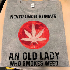 Moonblood Weed Shirt Never Underestimate Old Lady Smokes Weed