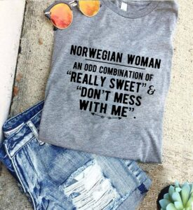 Women Norwegian Shirt Really Sweet And Don't Mess With Me